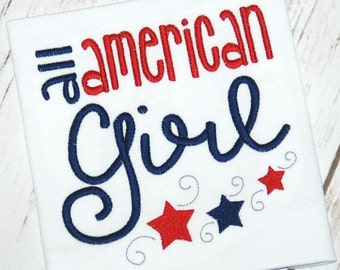 Fourth of July Embroidery Design - Patriotic Embroidery Design - Fourth of July Embroidery Saying - Girl Embroider Design