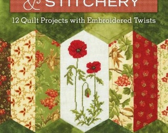 Patchwork & Stitchery: 12 Quilt Projects with Embroidered Twists Soft Cover Book
