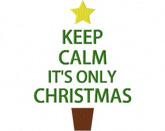 INSTANT DOWNLOAD Keep Calm Its Only Christmas Machine Embroidery Design