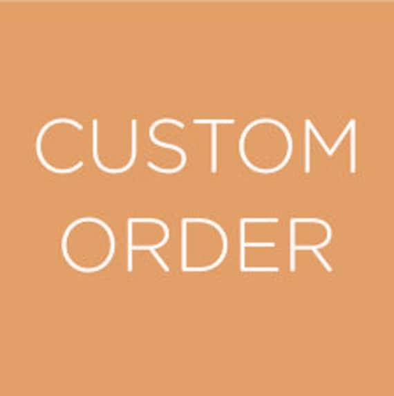 Custom order for Frances