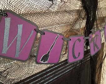 Halloween banner, wicked banner,  Halloween party, home decor