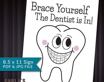Brace Yourself! The Dentist is In!   Fun sign for your dental or hygienist grad party!   Instant Download PDF & JPG File