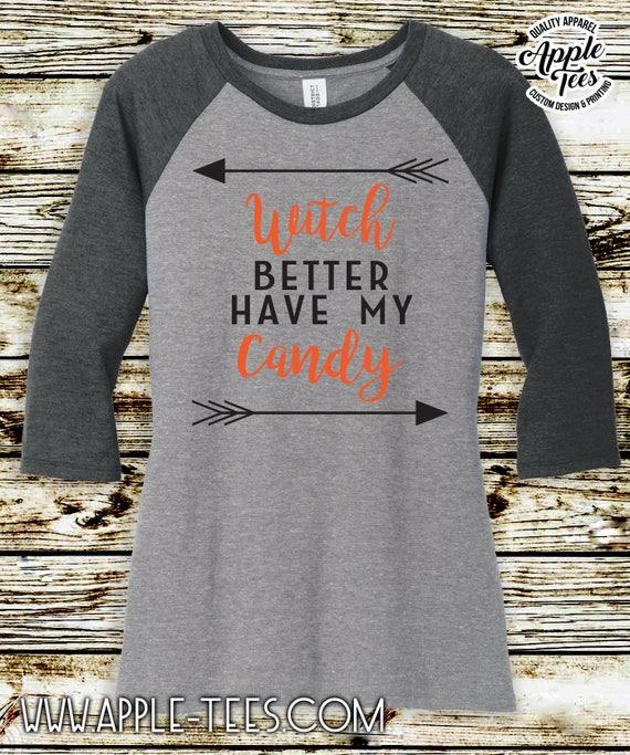 103dbb83 Witch Better Have My Candy - Ladies 3/4 Sleeve Raglan T shirt -Halloween  Shirt, Funny Halloween Shirt, Halloween TShirt. MasterPeace Design
