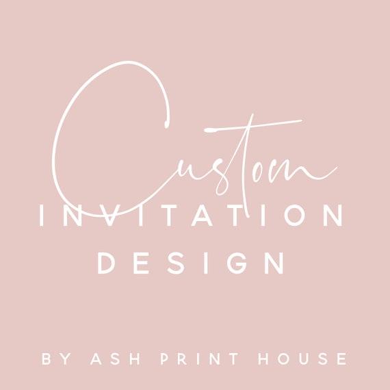 Custom Invitation Design By Ash Print House Etsy