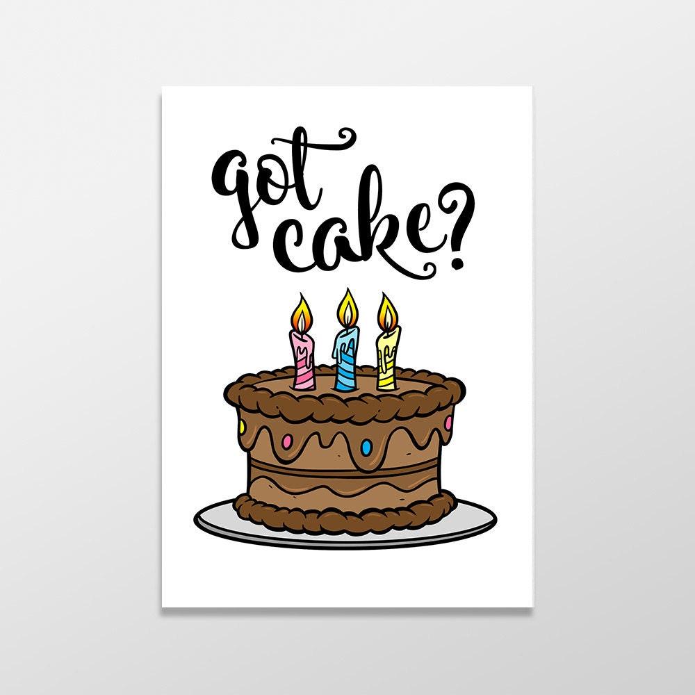 Funny Birthday Card Got Cake Card Funny Greeting Card Sassy Etsy