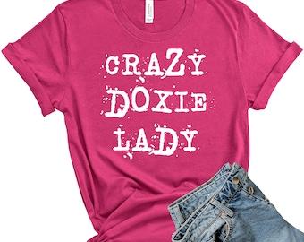 Crazy Doxie Lady T-Shirt, Dachshund Shirts, Dashund Gifts, Dog Lover Tees, Wiener Dog Shirts, Easy Halloween Costume Women Woman Girls Tee