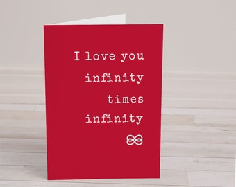 I Love You Infinity Times Infinity, Valentine's Day Card, Mother's Day Card, Anniversary Card, Romantic Greeting Card, I Love You Card