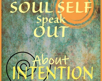 Soul Self Speaks Out @ Manifesting CONSCIOUS DESIRES thru INTENTION *Guided Journal Activity *Digital Download Now! For Individuals & Groups
