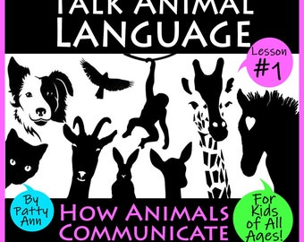 TALK ANIMAL LANGUAGE #1 How to Communicate with Any Species! *Activity Playbook *4 Kids 2 Adults