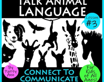 TALK ANIMAL LANGUAGE #3 How to Connect to Communicate with Any Animal! *Activity Playbook *4 Kids 2 Adults