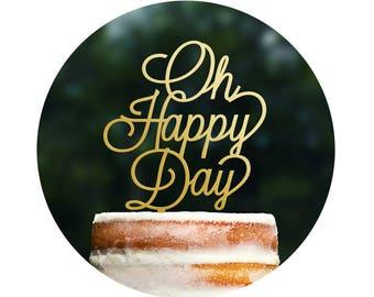 Script Oh Happy Day Cake Topper, Wedding Cake Topper, Bridal Shower Cake Topper, Baby Cake Topper, Baby Shower, Cursive Cake Topper (T377)