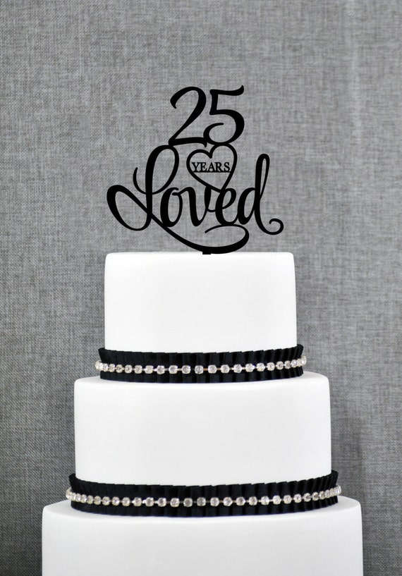 Custom 25 Years Loved 25th Birthday Cake Topper Anniversary Party Decorations