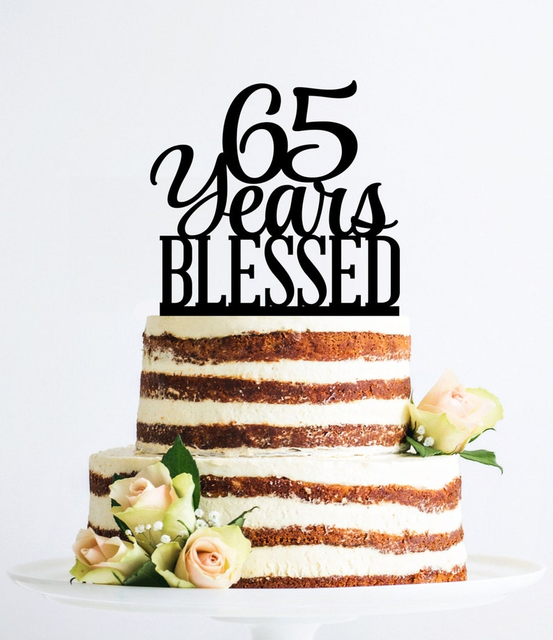 Custom 65 Years Blessed Cake Topper 65th Birthday