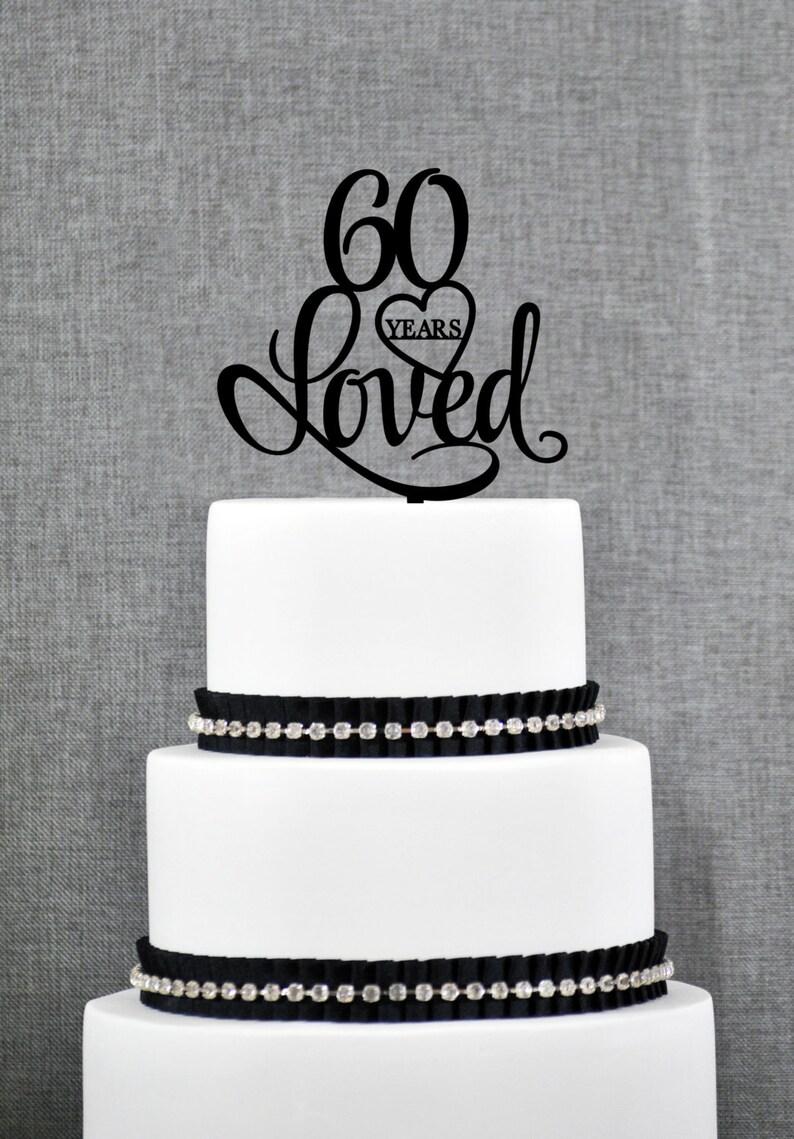 Custom 60 Years Loved 60th Birthday Cake Topper