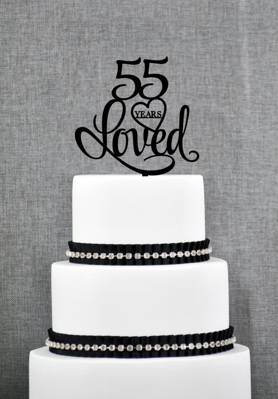 Custom 55 Years Loved 55th Birthday Cake Topper Custom 55th Etsy