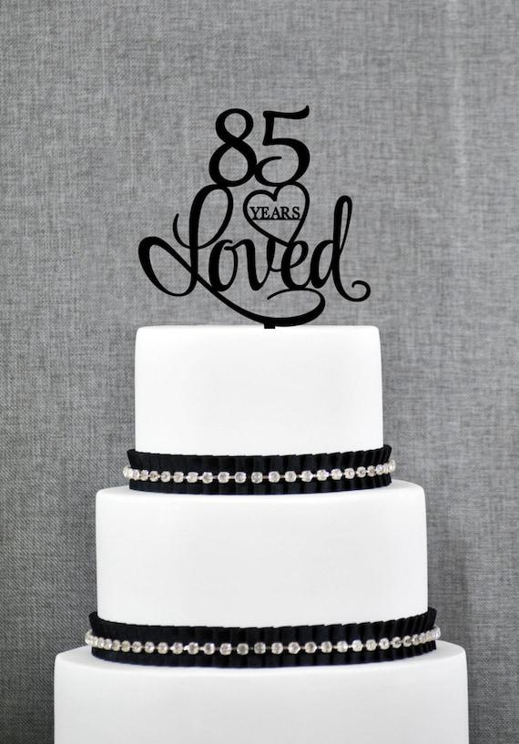 Custom 85 Years Loved 85th Birthday Cake Topper Custom 85th Etsy