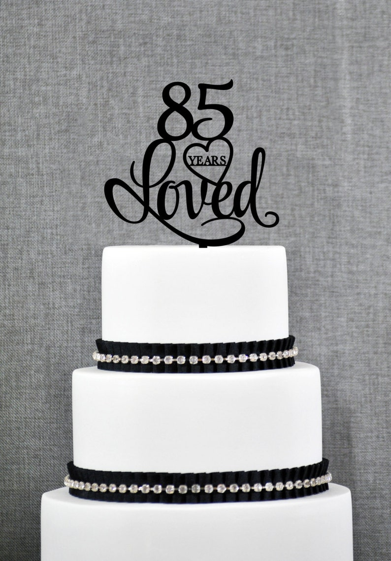 Custom 85 Years Loved 85th Birthday Cake Topper Anniversary Party Decorations Year T244