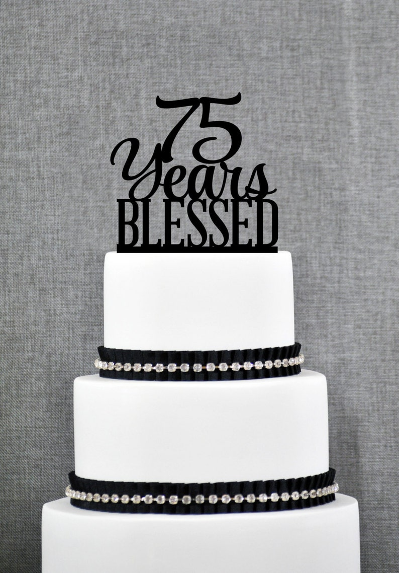 Personalized 75 Years Blessed Cake Topper 75th Birthday