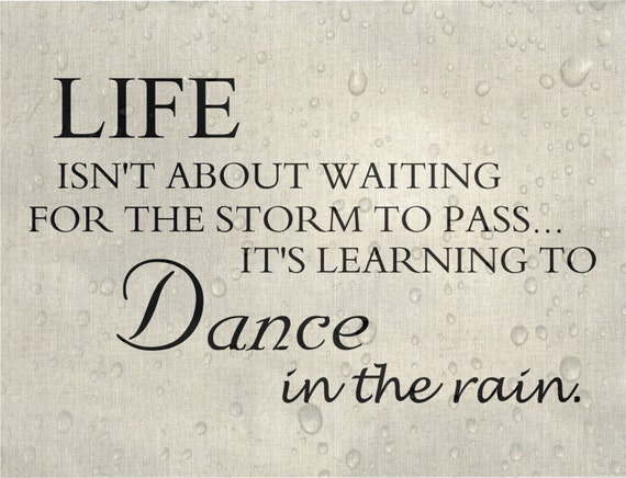 Custom Sign, Typography, Art Print, Rain, Dance, Dancing in the rain,  Mother\'s Day Gift, Quotes, Positive affirmations, Custom Gift.