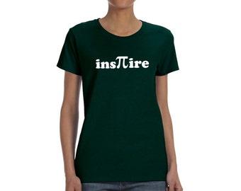 Inspire Women's T-shirt Pi Science Math Teacher Funny Geek Tee