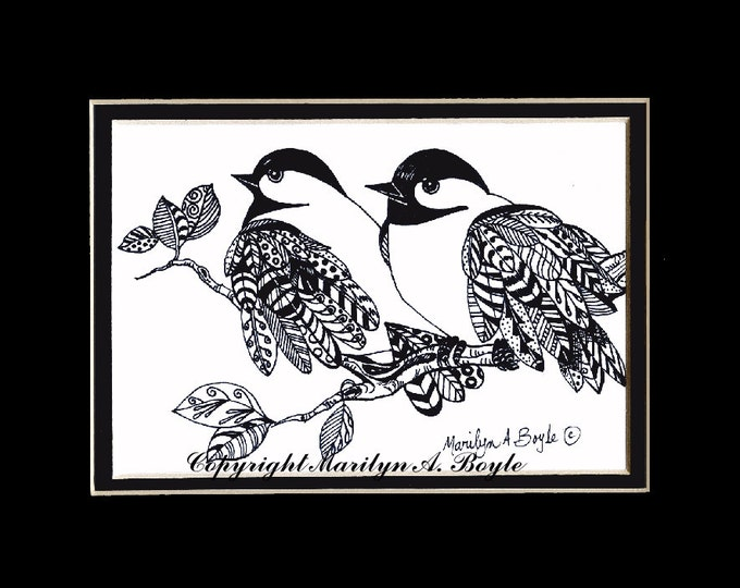 ORIGINAL INK DRAWING ;doodle, chickadees, wings, feathers, black & white, 8 x 10 inch, double matted, miniature art, Canadian art, wall art