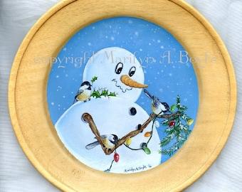 HAND PAINTED WOOD Plate; original art, snowman, chickadees, Christmas lights, winter, snowing, one of a kind, wall art, Christmas decor