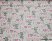 Flannel Fabric - I Love Mommy Daddy Pink with Elephant - By the yard - 100% Cotton Flannel