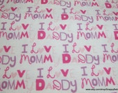 Flannel Fabric - I Love Mommy and Daddy Pink - By the yard - 100% Cotton Flannel