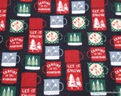Christmas Flannel Fabric - Let it Snow Mugs - By the yard - 100% Cotton Flannel