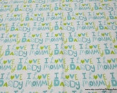 Flannel Fabric - I Love Mommy and Daddy Blue - By the yard - 100% Cotton Flannel