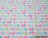 Flannel Fabric - Sweet Baby Love Words - By the yard - 100% Cotton Flannel