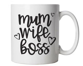 Mum Wife Boss, Funny Mug -  Mothers Day Cup Gift
