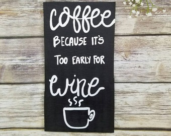 Coffee Lover Gift, Coffee Quote, Wine Drinker Gift, Wine Sign, Kitchen Decor, Funny kitchen sign, Wine Quote, Kitchen Decor