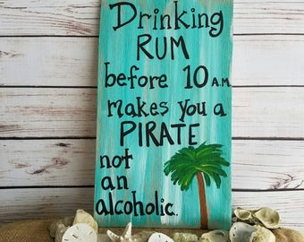Rum Sign, Porch Sign, Patio Decor, Tiki Bar, Unique Gift For Friend, Pirate Sign, Drinking Rum Sign, Pirate Wall Art, Pirate Decor
