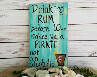Pirate Sign, Drinking Sign, Rum Sign, Porch Sign Patio Sign, Tiki Bar Decor, Drinking Rum Before 10 am Makes You a PIRATE, Father's Day Gift