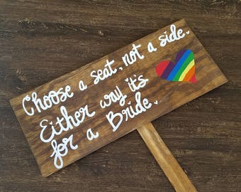 Lesbian Wedding Sign, Lesbian Wedding Decor, Lgbt wedding, Marriage Equality, Gay Wedding, Wood Sign, Made to order, Choose a Seat