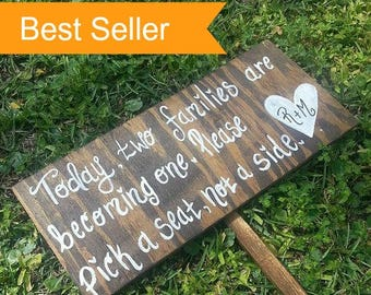 Pick a Seat Not a Side Sign - Wooden WEDDING SEATING SIGN, Wedding Welcome Sign, Wedding Ceremony Sign, Today Two Families Are Becoming One