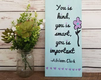 You Is Kind You Is Smart You Is Important The Help Quote Etsy