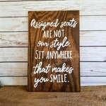 Wood Wedding Seating Sign, Custom Ceremony Sign, No Seating Plan, Assigned Seats, Sit Anywhere That Makes You Smile, Pick a Seat not a Side