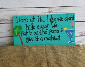 Porch Sign, Lake Sign, We Don't Hide Crazy Sign, Lake House Sign, Funny Quote Sign, CUSTOM Wood sign with quote, Deck Signs, Bar Sign
