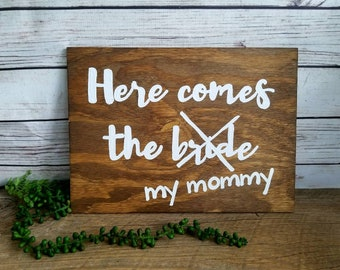 Here Comes Mommy, Ring Bearer Signs, ringbearer sign, Flower Girl Signs, Wedding Entrance Signs, Wood Sign, Rustic Wedding Signs