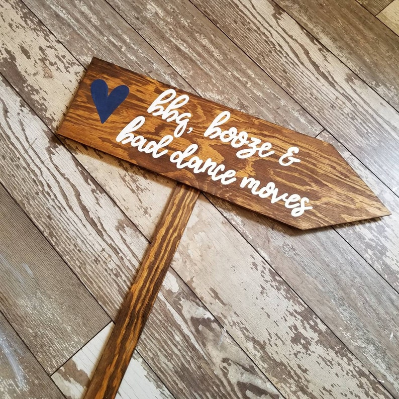 Wedding BBQ Directional Sign Reception Sign Custom Wedding Sign on Stake Arrow Sign Booze Bad Dance Moves Wood Wedding Signs