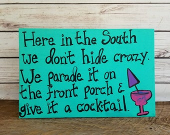 Funny Sign, Southern Sign, Southern Quote, Porch Sign, Wooden Sign, Hand Painted Sign, In The South We Don't Hide Crazy Sign, Drinking Sign