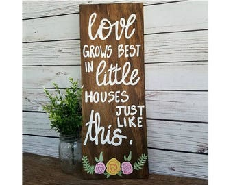 Love Grows Best In Little Houses, House Warming Gift, Valentines Day Gift, Wood Sign, Camper Sign, RV decor, Love Quote, Small House Sign