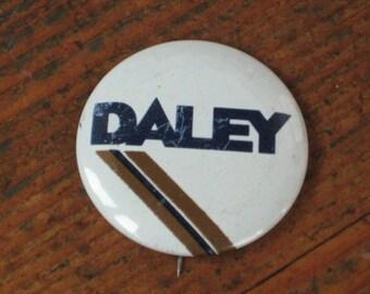Vintage Collectible Button / Pinback - DALEY (Chicago Political Button)
