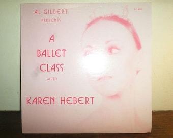 Rare Vintage Vinyl LP Record A Ballet Class with Karen Hebert Instructional Ballet Volume One Near Mint Condition 10772