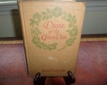 Vintage 1914 Hardcover Book Diane of the Green Van by Leona Dalrymple