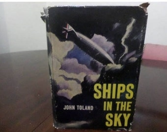 Vintage 1957 First Edition Hardcover Book Ships in the Sky by John Toland Zeppelin Original Dust Jacket