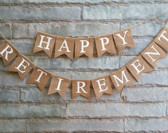 HAPPY RETIREMENT Burlap banner -Retirement Party, Retirement decorations.