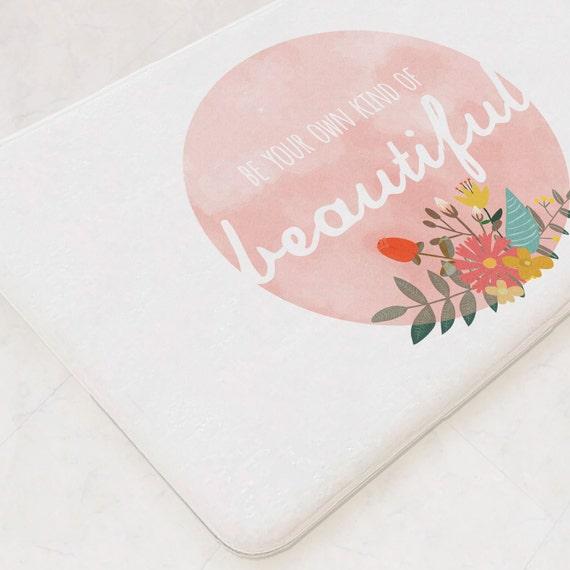 Be Your Own Kind Of Beautiful Bathmat Bathroom Mat Bathroom Etsy